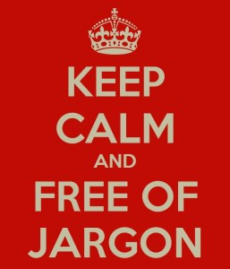 Keep Calm and Free of Jargon